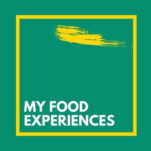 My Food Experiences
